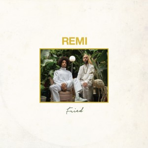 Album Fried (Explicit) from Remi