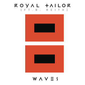 Album Waves (feat. B.Reith) from Royal Tailor