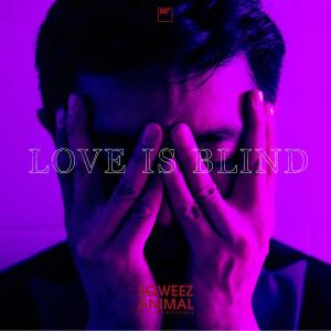 อัลบัม Love is Blind ศิลปิน Sqweez Animal