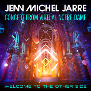 Album Welcome To The Other Side (Concert From Virtual Notre-Dame) from Jean-Michel Jarre