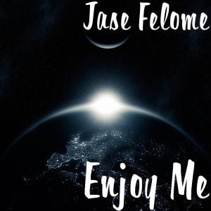 Album Enjoy Me from Jase Felome