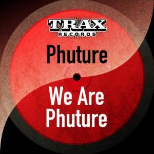 Album We Are Phuture (Remastered) from Phuture