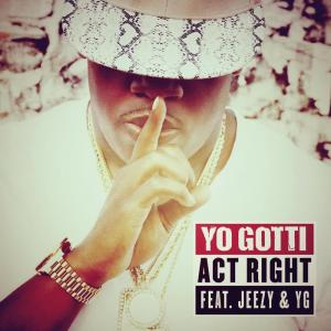 Listen to Act Right song with lyrics from Yo Gotti