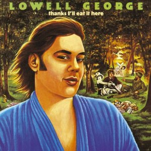 Album Thanks, I'll Eat It Here from Lowell George
