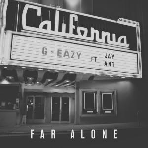 G-Eazy的專輯Far Alone (feat. Jay Ant)