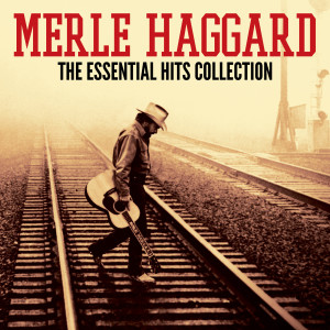 Album The Essential Hits Collection from Merle Haggard