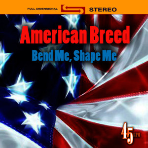 Album Bend Me, Shape Me from The American Breed