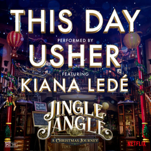 Usher的專輯This Day (feat. Kiana Ledé) [from the Netflix Original Motion Picture Jingle Jangle]