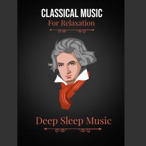 Album Classical Music for Relaxation: Schubert,Bach,Pachebel,Beethovan... from Deep Sleep Music