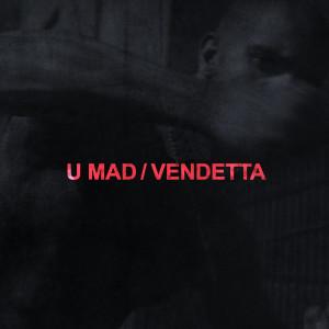 Album U MAD / VENDETTA from Vic Mensa