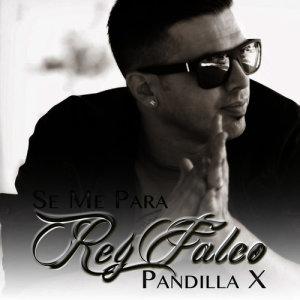 Album Se Me Para from Rey Falco Pandilla X
