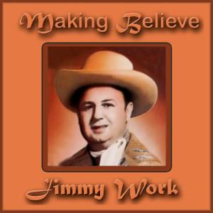 Album Making Believe from Jimmy Work