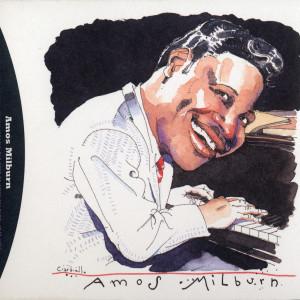 Blues, Barrelhouse & Boogie Woogie: The Best Of Amos Milburn 1946-55 2007 Amos Milburn