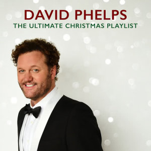 Album The Ultimate Christmas Playlist from David Phelps