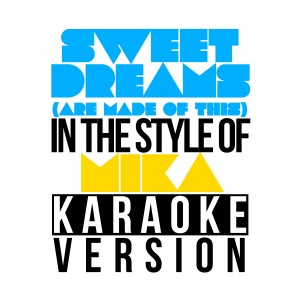 Karaoke - Ameritz的專輯Sweet Dreams (Are Made of This) [In the Style of Mika] [Karaoke Version] - Single