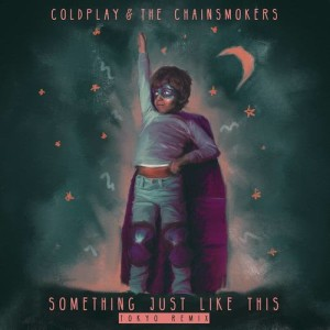 Coldplay的專輯Something Just Like This (Tokyo Remix)