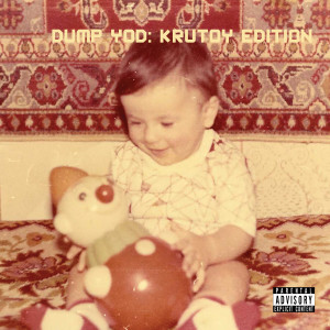 Album Dump YOD: Krutoy Edition from Your Old Droog