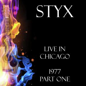 Styx的專輯Live in Chicago 1977 Part One