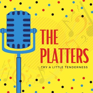 Album Try a Little Tenderness from The Platters