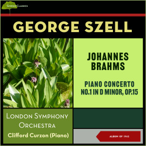 Album Johannes Brahms: Piano Concerto No.1 In D Minor, Op.15 (Album of 1962) from London Symphony Orchestra