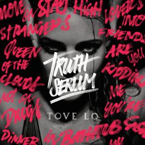 อัลบัม Truth Serum ศิลปิน Tove Lo