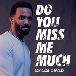 Craig David的專輯Do You Miss Me Much