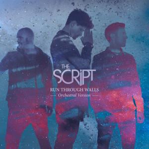The Script的專輯Run Through Walls (Orchestral Version)