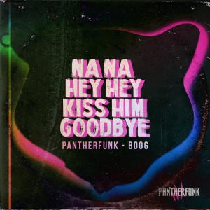 Boog的專輯Na Na Hey Hey Kiss Him Goodbye