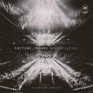 Casting Crowns的專輯Nobody (Live)