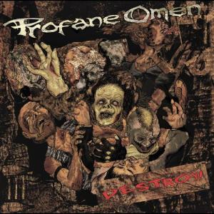 Destroy! 2011 Profane Omen