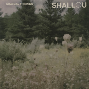 Album Magical Thinking from Shallou