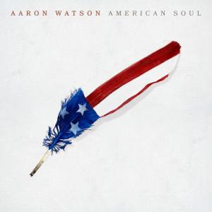 Album American Soul from Aaron Watson