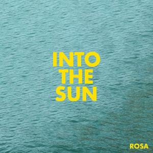 Into the Sun dari Rosa