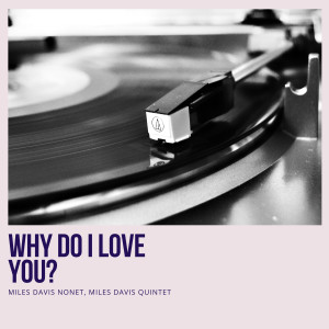 Album Why Do I Love You? from Miles Davis Quintet