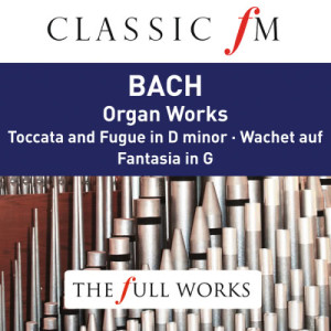 Album Bach: Organ Works (Classic FM: The Full Works) from Simon Preston