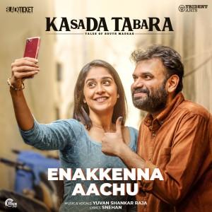"Album Enakkenna Aachu (From ""Kasada Tabara"") from Yuvan Shankar Raja"