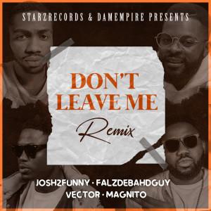 Album Don't leave me (Remix) (Explicit) from Falz