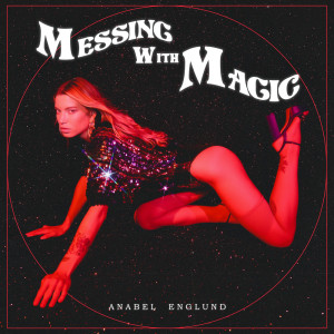 Album Messing With Magic from Anabel Englund
