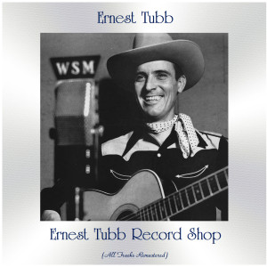 Album Ernest Tubb Record Shop (All Tracks Remastered) from Ernest Tubb