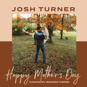 Happy Mother's Day dari Josh Turner