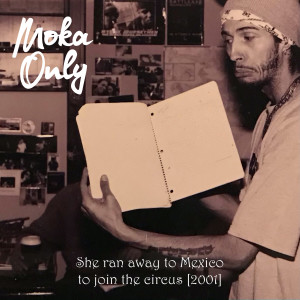 Album She ran away to Mexico to join the circus [2001] from Moka Only