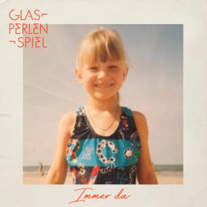 Album Immer da from Glasperlenspiel