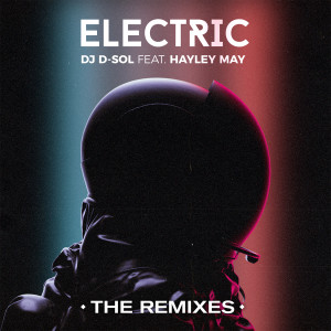 Album Electric (feat. Hayley May) [The Remixes] from DJ D-Sol