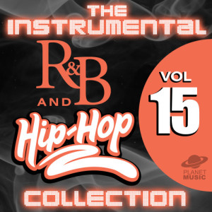 The Hit Co.的專輯The Instrumental R&B and Hip-Hop Collection, Vol. 15