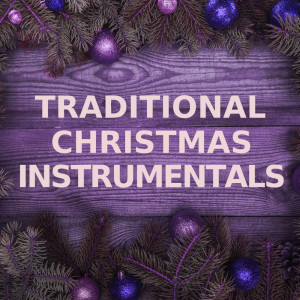 Traditional Christmas Instrumentals的專輯Traditional Christmas Instrumentals (Sleigh Bells Versions)