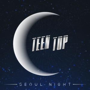 Teen Top的專輯SEOUL NIGHT