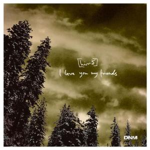 Album I Love You My Friends EP from Hird
