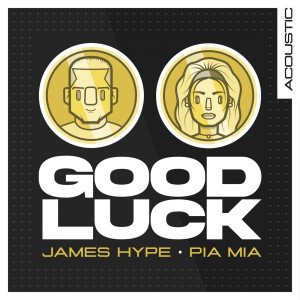 James Hype的專輯Good Luck (Acoustic)