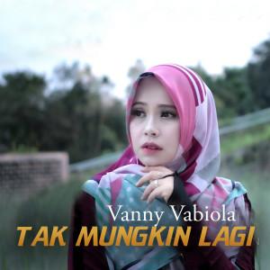 Tak Mungkin Lagi dari Vanny Vabiola