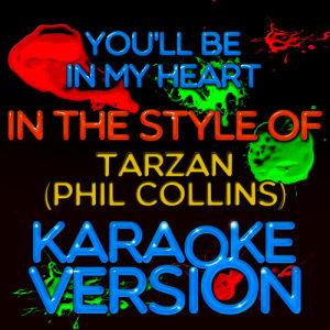Karaoke - Ameritz的專輯You'll Be in My Heart (In the Style of Tarzan (Phil Collins) ) [Karaoke Version] - Single